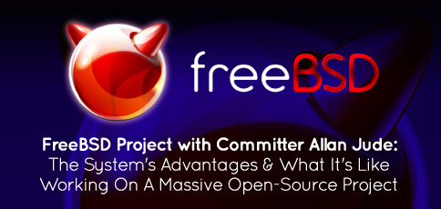 [Blog] FreeBSD Committer Allan Jude Discusses the Advantages of FreeBSD and His Role in Keeping Millions of Servers Running