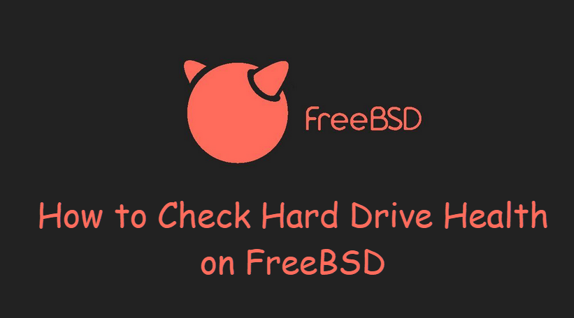 [How-To] Check Hard Drive Health on FreeBSD by OSETC TECH