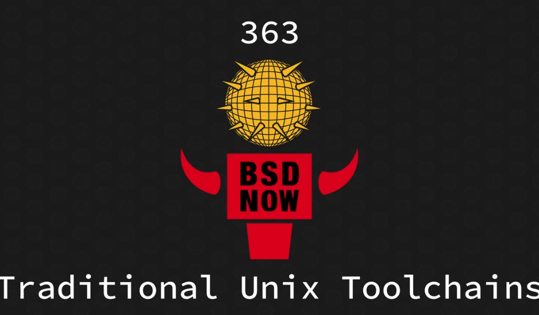 BSD Now Episode 363: Traditional Unix toolchains
