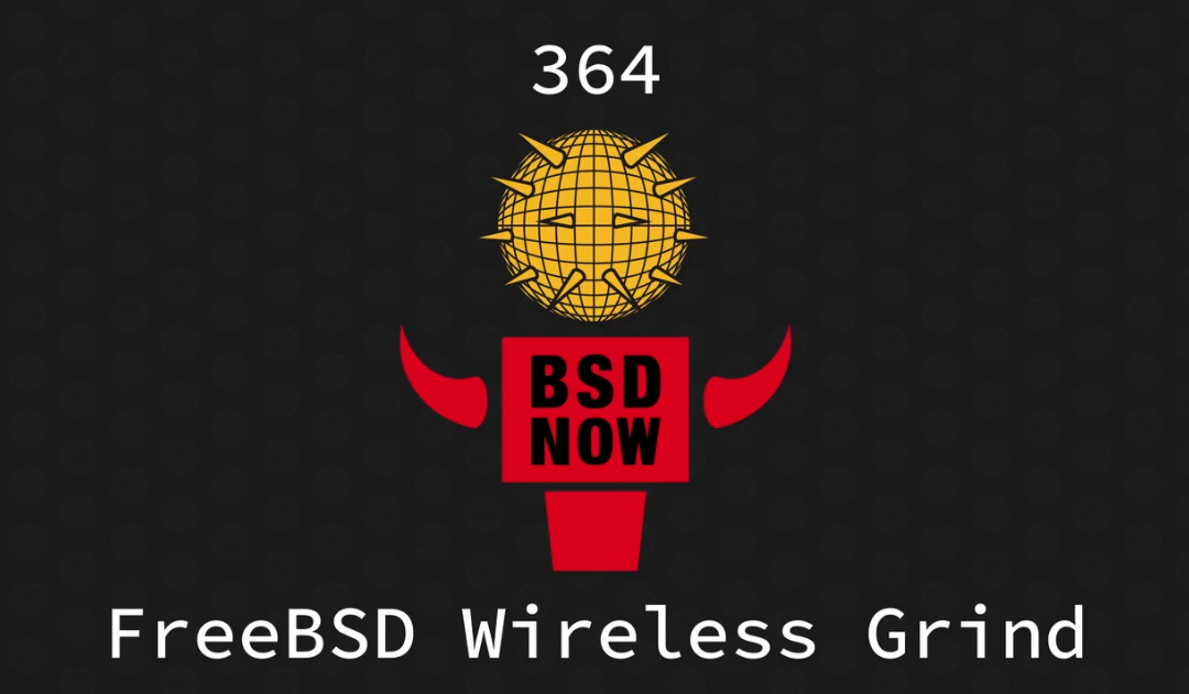 BSD Now Episode 364: FreeBSD Wireless Grind