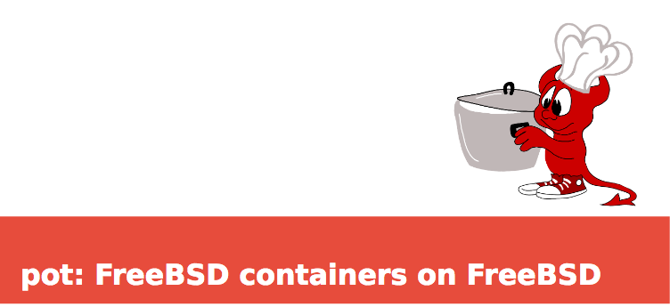 pot container framework for FreeBSD and potMachine local development environment