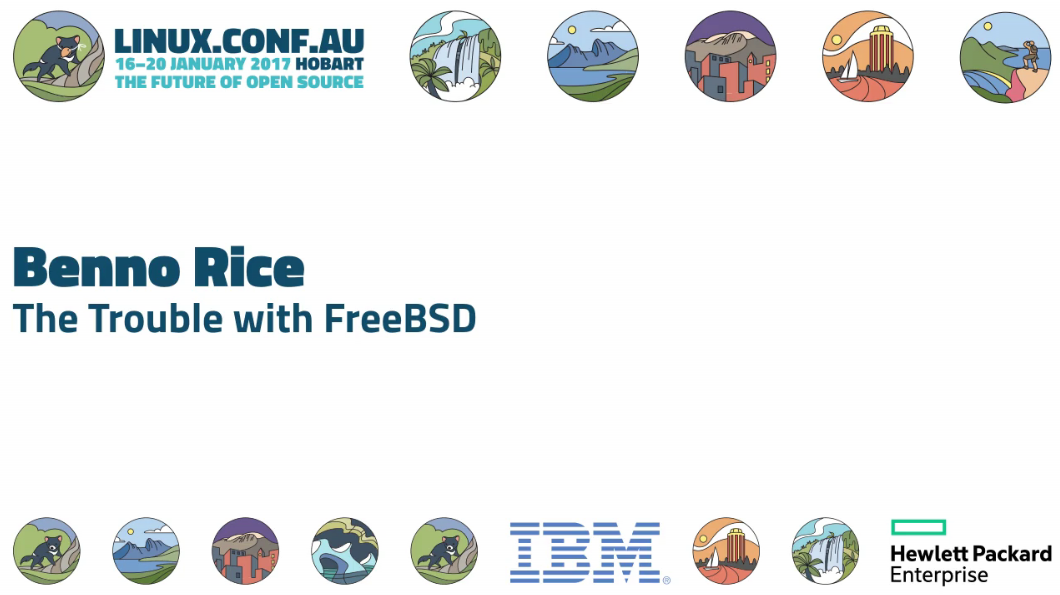 Benno Rice – The Trouble with FreeBSD