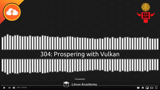 BSD Now Episode 304: Prospering with Vulkan