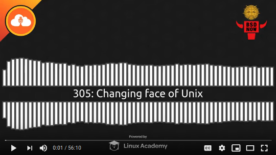 BSD Now Episode 305: Changing face of Unix