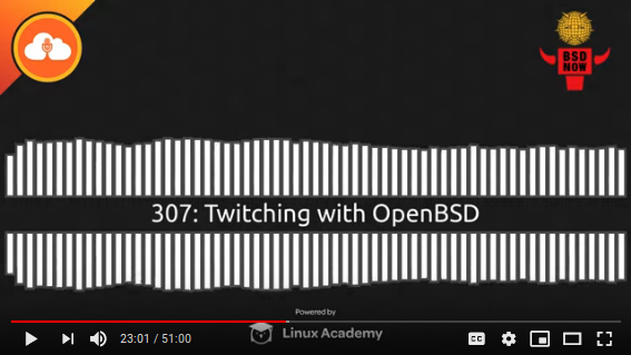 BSD Now Episode 307: Twitching with OpenBSD