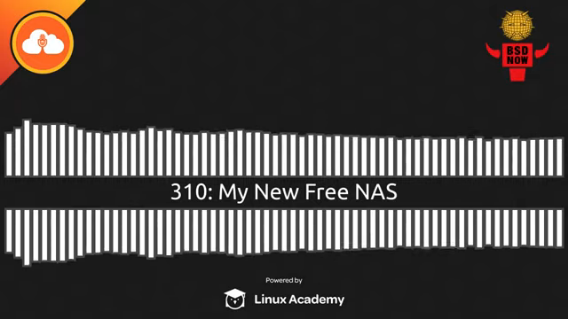 BSD Now Episode 310: My New Free NAS
