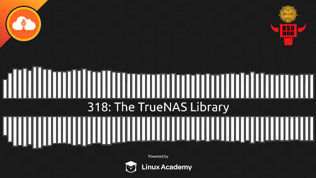 BSD Now Episode 318: The TrueNAS Library