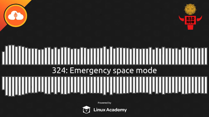 BSD Now Episode 324: Emergency Space Mode