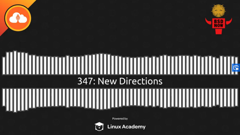 BSD Now Episode 347: New Directions