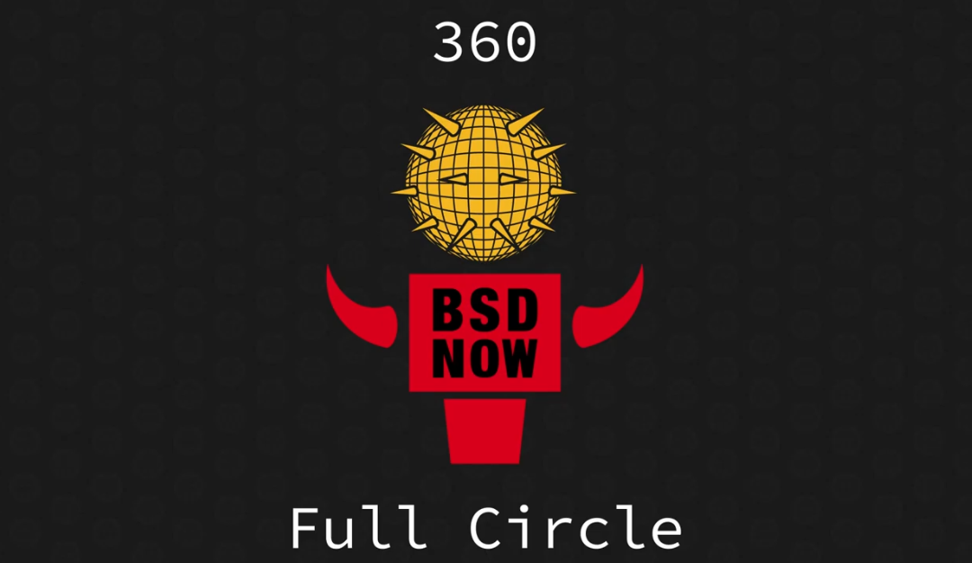 BSD Now Episode 360: Full circle