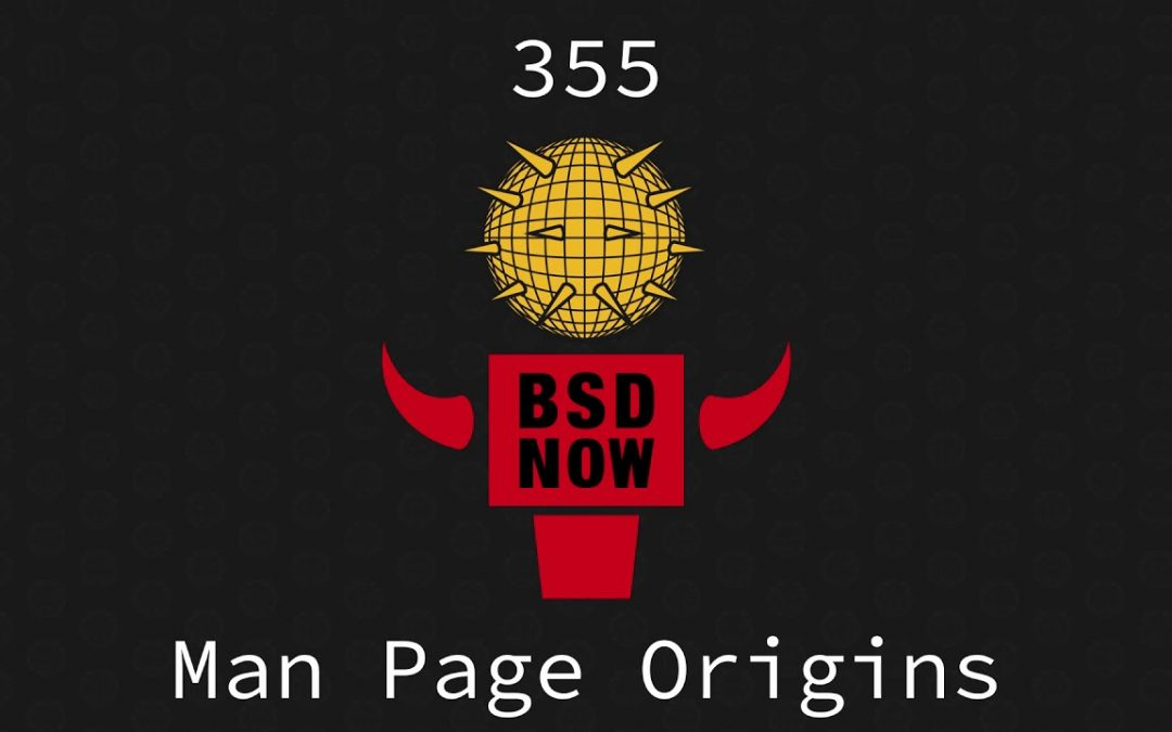 BSD Now Episode 355: Man Page Origins