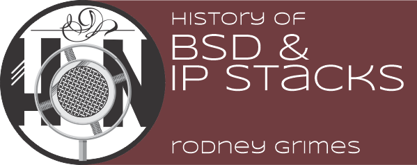 The History of BSD and IP Stacks with Rodney Grimes